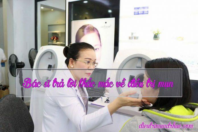 Bác sĩ trả lời thắc mắc về điều trị mụn - Điều trị mụn Dr Huệ - Hình 1