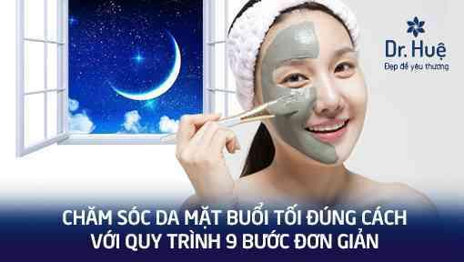 Các bước chăm sóc da mặt buổi tối đúng cách với quy trình 9 bước - Hình 1