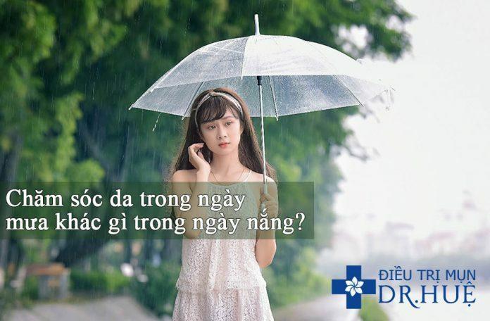 Chăm sóc da trong ngày mưa khác gì trong ngày nắng? - Điều trị mụn Dr Huệ - Hình 1