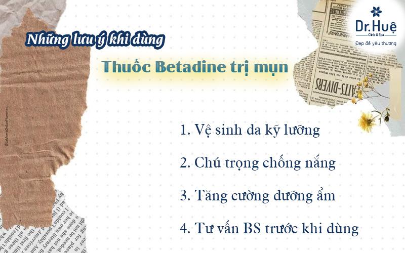 Lưu ý khi dùng Betadine trị mụn