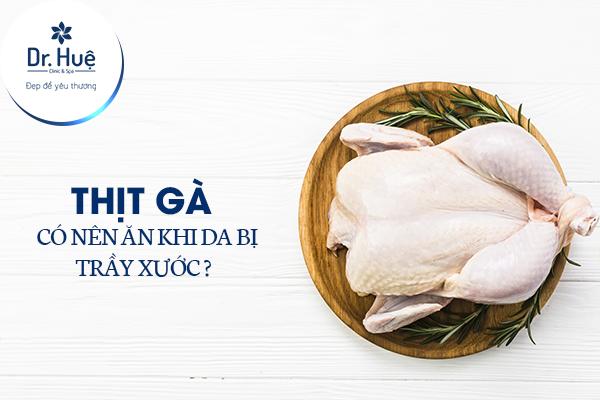 Thịt gà có nên ăn khi da bị trầy xước