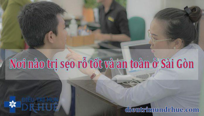 Nơi nào trị sẹo rỗ tốt và an toàn ở Sài Gòn - Điều trị mụn Dr Huệ - Hình 1